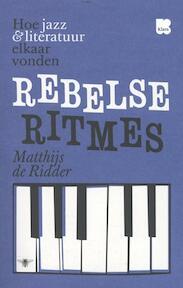 Rebelse ritmes - Matthijs de Ridder (ISBN 9789085423157)
