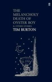 The melancholy death of oyster boy & other stories - Tim Burton (ISBN 9780571224449)