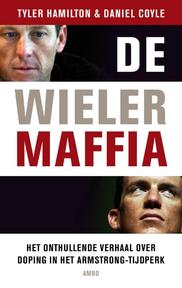 De wielermaffia - Tyler Hamilton, Daniel Coyle (ISBN 9789057204807)