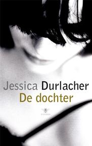 De dochter - Jessica Durlacher (ISBN 9789023425823)