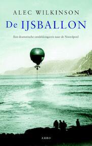 De Ijsballon - Alec Wilkinson (ISBN 9789026323522)