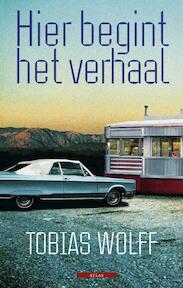 Hier begint het verhaal - Tobias Wolff (ISBN 9789045016085)