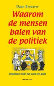 Waarom de mensen balen van de politiek - Daan Brouwer (ISBN 9789067282505)