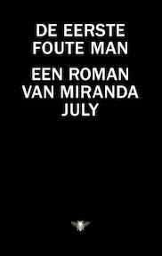 De eerste foute man - Miranda July (ISBN 9789023490852)