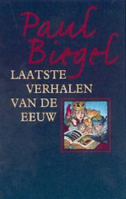 Laatste verhalen van de eeuw - Paul Biegel (ISBN 9789025108212)