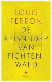 De keisnijder van Fichtenwald - Louis Ferron (ISBN 9789023493266)