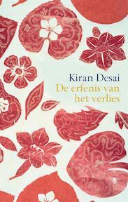 De erfenis van het verlies - Kiran Desai (ISBN 9789023420576)