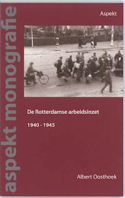 De Rotterdamse arbeidsinzet 1940 -1945 - Albert Oosthoek (ISBN 9789059118256)