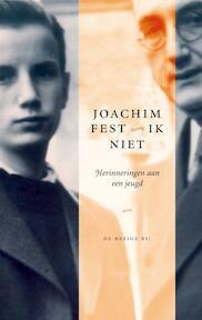 Ik niet - Joachim Fest (ISBN 9789023425656)