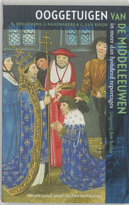 Ooggetuigen van de middeleeuwen - Babette Hellemans, Janneke Raaijmakers, Carine van Rhijn (ISBN 9789035128316)