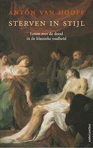Sterven in stijl - Anton van Hooff (ISBN 9789026331992)