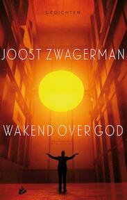 Wakend over God - Joost Zwagerman (ISBN 9789048829651)