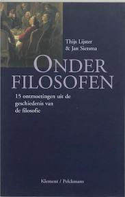 Onder filosofen - T. Lijster, J. Sietsma (ISBN 9789077070772)
