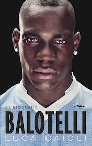 Mario Balotelli - Luca Caioli (ISBN 9789400403208)