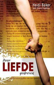 Door liefde gedreven - Heidi Baker (ISBN 9789075226928)