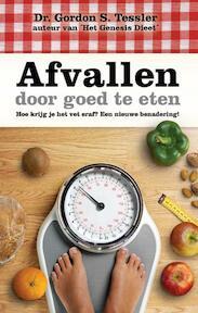 Afvallen door goed te eten - Gordon S. Tessler (ISBN 9789075226300)