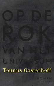 Op de rok van het universum - Tonnus Oosterhoff (ISBN 9789023495741)