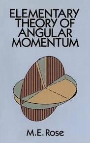 Elementary Theory of Angular Momentum - M. E. Rose (ISBN 9780486684802)
