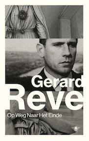 Op weg naar het einde - Gerard Reve (ISBN 9789023497172)