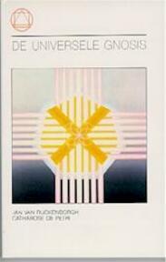 De universele Gnosis - Jan van Rijckenborgh, Catharose de Petri (ISBN 9789067321020)