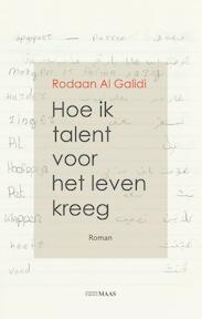 Hoe ik talent voor het leven kreeg - Rodaan Al Galidi (ISBN 9789491921209)