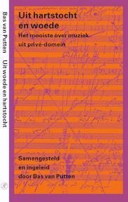 Uit hartstocht en woede - Bas van (samenstelling) Putten (ISBN 9789029563796)