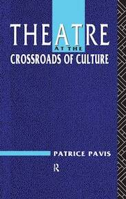 Theatre at the Crossroads of Culture - Patrice Pavis (ISBN 9780415060387)