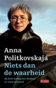 Niets dan de waarheid - Anna Politkovskaja (ISBN 9789044516630)