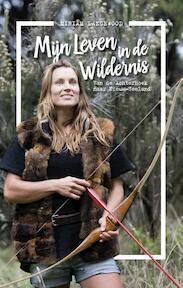 Mijn keuze voor een leven in de wildernis - Miriam Lancewood (ISBN 9789021564098)