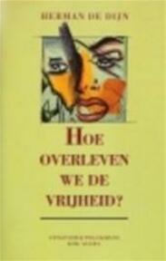 Hoe overleven we de vrijheid? - Herman De Dijn (ISBN 9789028918207)