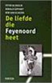 De liefde die Feyenoord heet - Peter Blokdijk (ISBN 9789026130502)