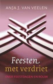 Feesten met verdriet - Anja J. van Veelen (ISBN 9789025959081)