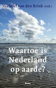 Waartoe is Nederland op aarde? (ISBN 9789024422050)