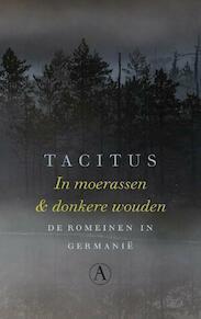 In moerassen en donkere wouden - Tacitus (ISBN 9789025304607)