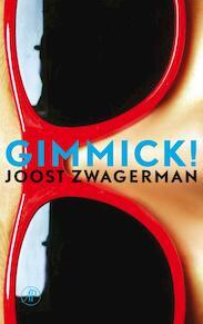 Gimmick ! - Joost Zwagerman (ISBN 9789029572361)