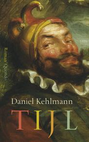 Tijl - Daniel Kehlmann (ISBN 9789021408163)