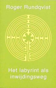 Het labyrint als inwijdingsweg - Roger Rundqvist (ISBN 9789020281668)