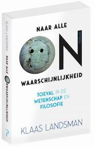 Naar alle onwaarschijnlijkheid - Klaas Landsman (ISBN 9789044636321)