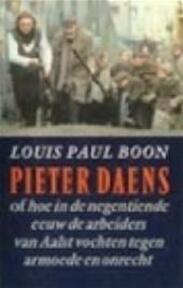 Pieter Daens of hoe in de negentiende eeuw de arbeiders van Aalst vochten tegen armoede en onrecht - L.P. Boon (ISBN 9789029502979)