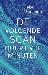 De volgende scan duurt 5 minuten - Lieke Marsman (ISBN 9789492928092)