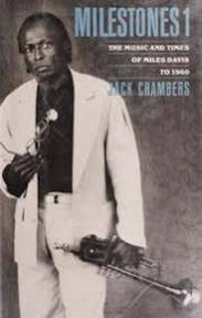 Milestones: The music and times of Miles Davis to 1960 - Jack Chambers, J. K. Chambers (ISBN 9780688026356)