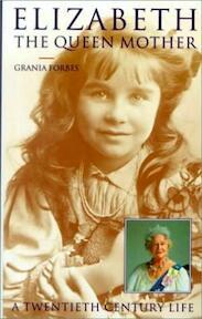 Elizabeth, the Queen Mother - Grania Forbes (ISBN 9781862052093)