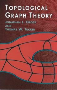 Topological Graph Theory - Jonathan L. Gross (ISBN 9780486417417)