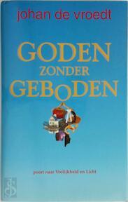 Goden zonder geboden - J. de Vroedt (ISBN 9789055990184)