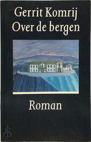 Over de Bergen - Gerrit Komrij (ISBN 9789029527279)