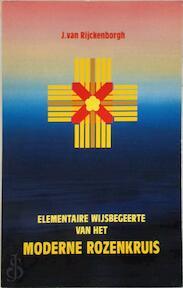 Elementaire wijsbegeerte van het moderne rozenkruis - J. van Rijckenborgh (ISBN 9789070053055)