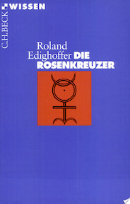 Die Rosenkreuzer - Roland Edighoffer (ISBN 9783406398230)