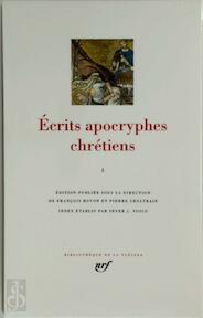 Écrits apocryphes chrétiens I - François Bovon, Pierre Geoltrain (ISBN 9782070113873)