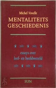 Mentaliteitsgeschiedenis - M. Vovelle (ISBN 9789061682301)