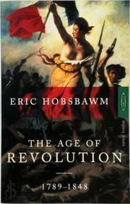 The age of revolution - Eric J. Hobsbawm (ISBN 9780349104843)